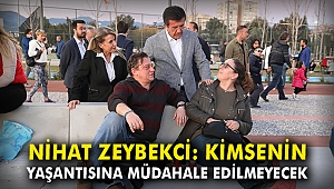 Nihat Zeybekci: Kimsenin yaşantısına müdahale edilmeyecek