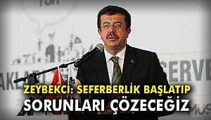 Nihat Zeybekci: Seferberlik başlatıp sorunları çözeceğiz
