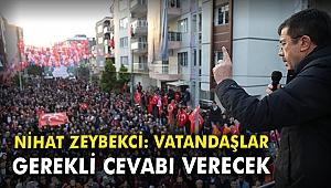 Nihat Zeybekci: Vatandaş gerekli cevabı verecek