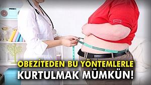 Obeziteden bu yöntemlerle kurtulmak mümkün!