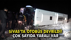 Sivas'ta yolcu otobüsü devrildi: Çok sayıda yaralı var