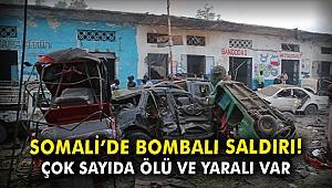 Somali'de bombalı saldırı: Çok sayıda ölü ve yaralı var