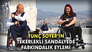 Tunç Soyer'in tekerlekli sandalyede farkındalık eylemi