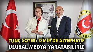 Tunç Soyer: İzmir'de alternatif ulusal medya yaratabiliriz