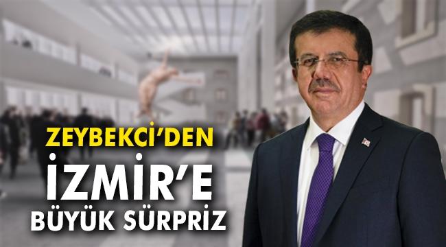 Zeybekci'den İzmir'e büyük sürpriz