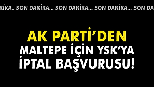 AK Parti'den Maltepe için YSK'ya iptal başvurusu