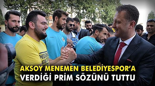 Başkan Aksoy Menemene Belediyespor'a verdiği prim sözünü tuttu