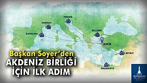 """Başkan Soyer'den """"Akdeniz Birliği"""" için ilk adım"""