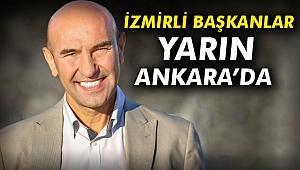 İzmirli Başkanlar yarın Ankara'da
