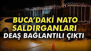 Buca'daki NATO saldırganları DEAŞ bağlantılı çıktı