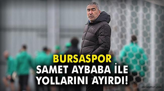 Bursaspor Samet Aybaba ile yollarını ayırdı