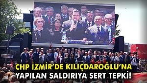 CHP İzmir'de Kılıçdaroğlu'na yapılan saldırıya sert tepki!