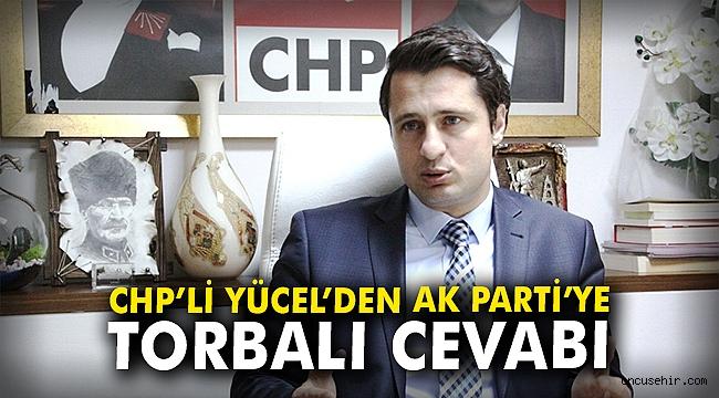 CHP'li Yücel'den AK Parti'ye Torbalı cevabı