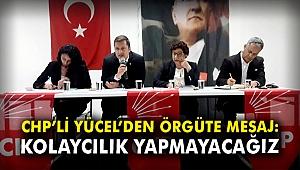 CHP'li Yücel'den örgüte mesaj: Kolaycılık yapmayacağız