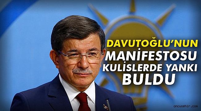 Davutoğlun Manifestosu kulislerde yankı buldu
