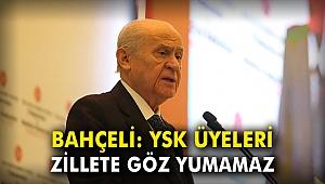 Devlet Bahçeli: YSK üyeleri zillete göz yumamaz