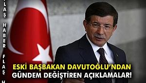 Eski Başbakan Davutoğlu'ndan gündem değiştiren açıklamalar