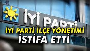 İYİ Parti İlçe Yönetimi İstifa etti