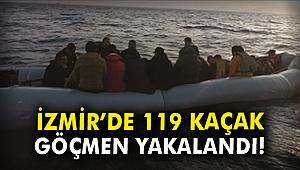 İzmir'de 119 kaçak göçmen yakalandı