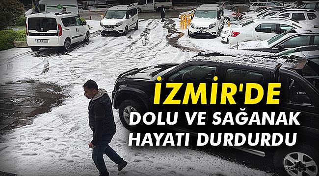 İzmir'de dolu ve sağanak hayatı durdurdu