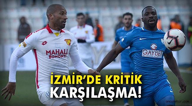 İzmir'de kritik karşılaşma!