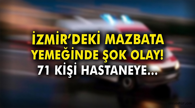 İzmir'deki mazbata yemeğinde şok olay! 71 kişi hastaneye...
