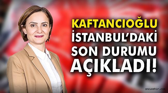 Kaftancıoğlu, İstanbul'daki son durumu açıkladı