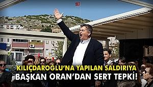 Kılıçdaroğlu'na yapılan saldırıya Başkan Oran'dan sert tepki