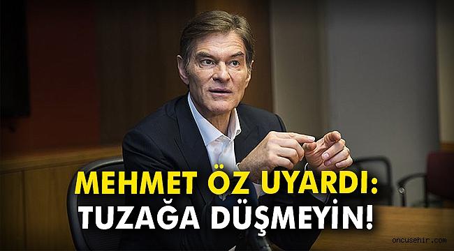 Mehmet Öz uyardı! Tuzağa düşmeyin