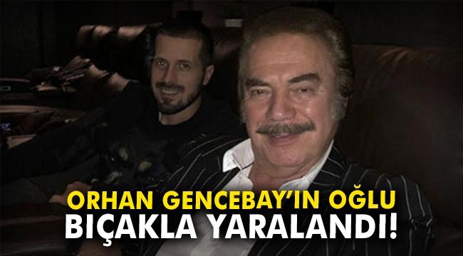 Orhan Gencebay'ın oğlu karnından bıçaklanarak yaralandı