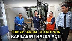 Serdar Sandal Belediye'nin kapılarını halka açtı