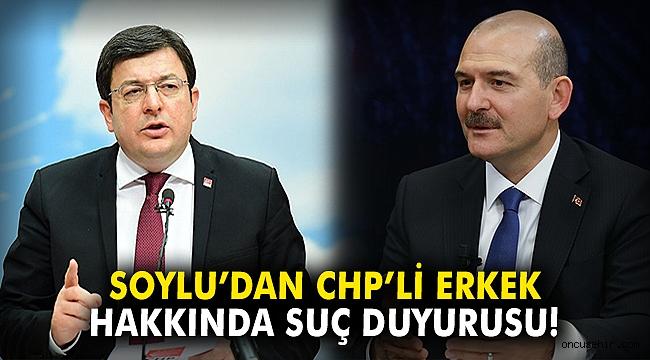 Soylu'dan CHP'li Erkek hakkında suç duyurusu