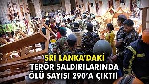 Sri Lanka'daki terör saldırılarında ölü sayısı 290'a yükseldi