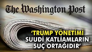 Washington Post: Trump yönetimi, Suudi katliamlarının suç ortağıdır
