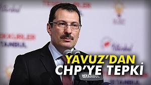 Yavuz'dan CHP'ye tepki
