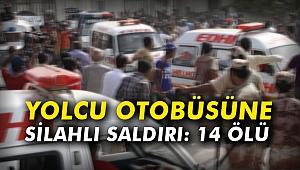 Yolcu otobüsüne silahlı saldırı: 14 ölü