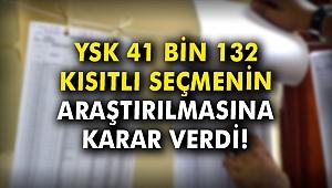 YSK İstanbul'da 41 bin 132 kısıtlı seçmenin araştırılmasına karar verdi