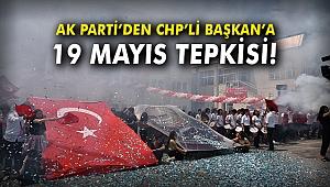 AK Parti'den CHP'li Başkan'a 19 Mayıs tepkisi!
