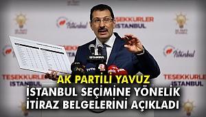 AK Partili Yavuz, İstanbul seçimine yönelik itiraz belgelerini açıkladı