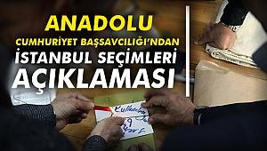Anadolu Cumhuriyet Başsavcılığından İstanbul Seçimleri açıklaması