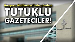Anayasa Mahkemesi tutuklu gazetecilerin başvurularını görüştü