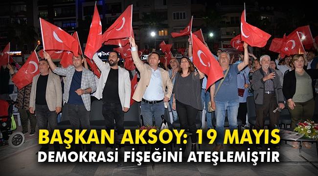 Başkan Aksoy: 19 Mayıs demokrasi fişeğini ateşlemiştir