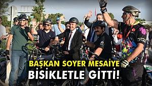 Başkan Soyer, mesaiye bisikletle gitti!