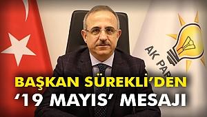 Başkan Sürekli'den '19 Mayıs' mesajı