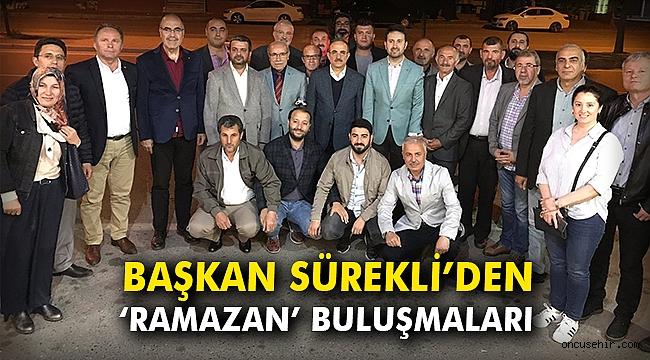 Başkan Sürekli'den 'Ramazan' buluşmaları