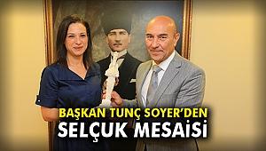 Başkan Tunç Soyer'den Selçuk mesaisi