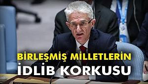 Birleşmiş Milletlerin İdlib Korkusu