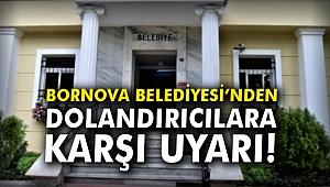 Bornova Belediyesi'nden dolandırıcılara karşı uyarı!