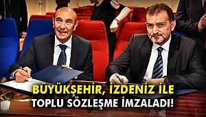Büyükşehir, İZDENİZ ile toplu sözleşme imzaladı!