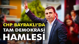 CHP Bayraklı'da Tam Demokrasi Hamlesi